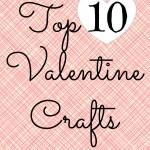 Top 10 Valentine Crafts