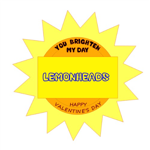 You Brighten MY Day Valentine with LemonHead candy for Valentines Day