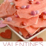 Valentine Candy Bark – 12 Days of Valentine Desserts