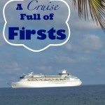 A Cruise Full of Firsts