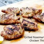 Grilled Rosemary-Garlic Chicken Thighs