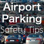 Airport Parking Safety Tips