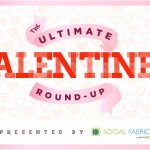 Ultimate Valentine's Day Round Up