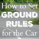 How to Set Ground Rules for the Car