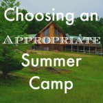 Choosing an Appropriate Summer Camp