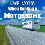How to Save Money When Renting a Motorhome