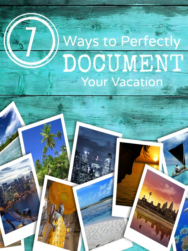 Ways to Document Your Vacation