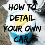 How to Detail Your Own Car
