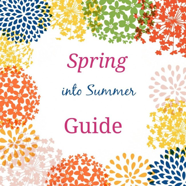 Spring-into-summer-guide