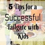 5 Tips for a Successful Tailgate with Kids