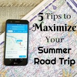 5 Tips to Maximize Your Summer Road Trip
