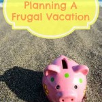 Tips for Planning a Frugal Vacation