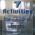 7 Activities for Children to Do While in the Air
