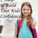 7 Ways To Build Your Kids' Confidence