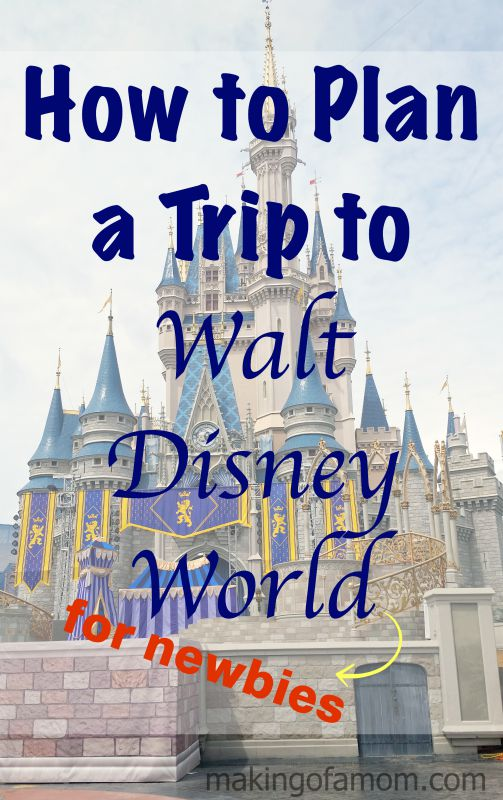 How To Plan A Trip To Walt Disney World Making Of A Mom - Disney trip deals
