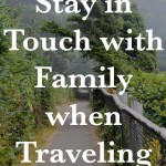 Stay in Touch with Family when Traveling