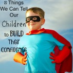 8 Things We Can Tell Our Children to Build Their Confidence