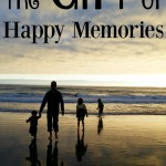 The Gift of Happy Memories