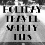 Holiday Travel Safety Tips