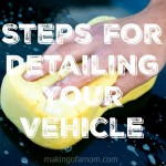 Steps for Detailing Your Vehicle