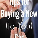 Tips for Buying a New (to You) Car