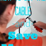 Cut the Cable – Save Money