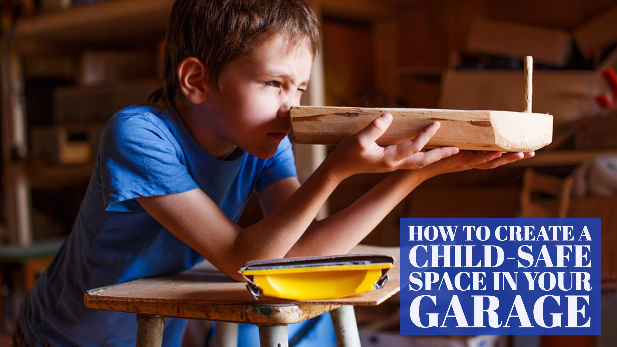 How to Create a Child-Safe Space in Your Garage - Blog