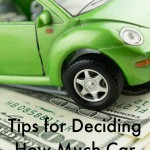 Tips for Deciding How Much Car You Can Afford