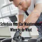 Schedule Your Car Maintenance: When to do What
