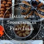 Halloween Spooktacular Feast Ideas