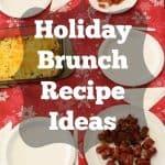 Holiday Brunch Recipe Ideas